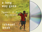 A Long Way Gone Audio Edition